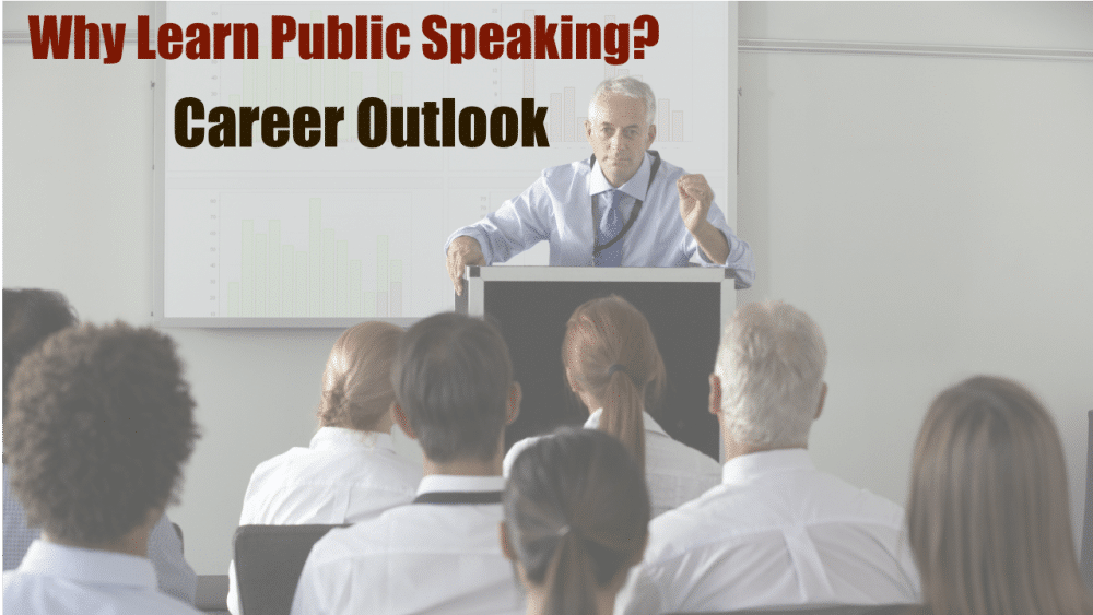 "A business man gives a presentation. The words ""Why Learn Public Speaking? Career Outlook"" are superimposed."