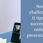 11 tips to improve Online Presentations